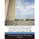 The Petroleum and Poverty Paradox, Assessing U.S. and Inter