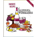 Favorite Recipes of California Winemakers [ISBN: 978-093266