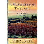 【预订】A Vineyard in Tuscany: A Wine Lover's Dream