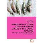 NEMATODES AND TISSUE DAMAGE IN VARIOUS ORGANS OF FISH CYBIU