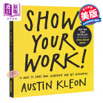 【中商原版】人人都在晒,凭什么你出彩?英文原版 自我提升 Show Your Work! Austin Kleon A