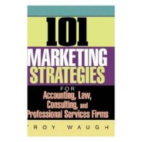 【预订】101 Marketing Strategies for Accounting, Law, Consulting