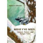【预订】What I've Seen: Animal, Nature, and Ranger Tales