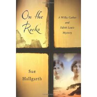On the Rocks; A Willa Cather and Edith Lewis Mystery [ISBN: