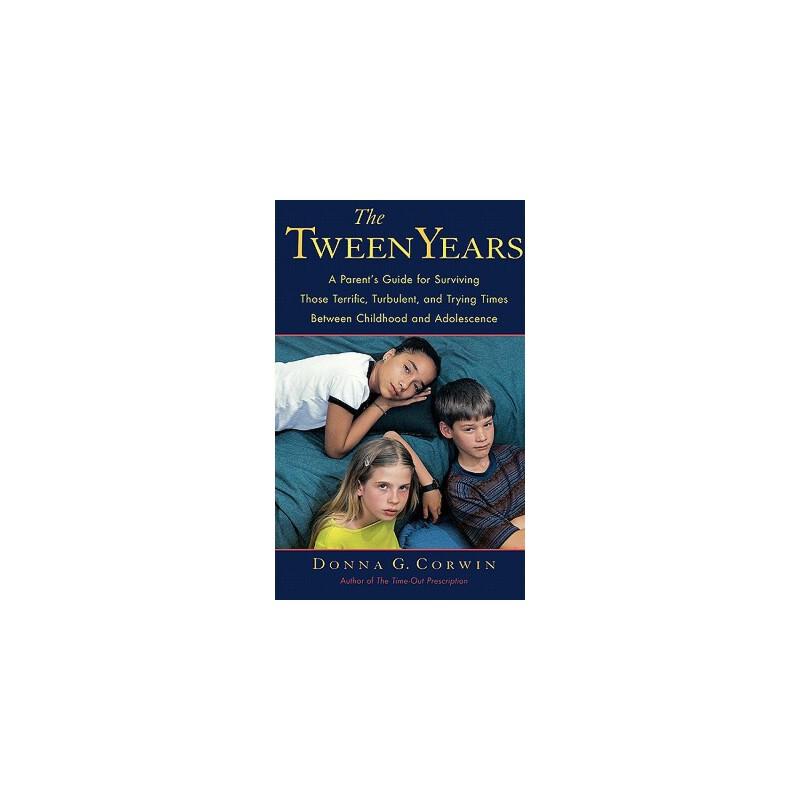 【预订】The Tween Years: A Parent's Guide for Surviving Those Terrific, Turbulent, and ... 美国库房发货,通常付款后3-5周到货!