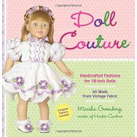 Doll Couture: Handcrafted Fashions for 18-Inch Dolls [With