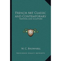 【预订】French Art Classic and Contemporary: Painting and Sculp