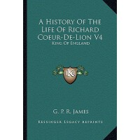 【预订】A History of the Life of Richard Coeur-de-Lion V4: King