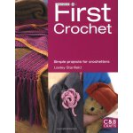 First Crochet: Simple Projects for Crochetters (First Craft