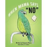 """【预订】When Mama Says """"No"""""""