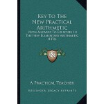 【预订】Key to the New Practical Arithmetic: With Answers to Ex