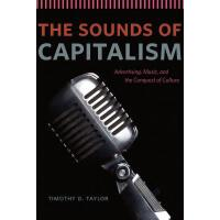 【预订】The Sounds of Capitalism: Advertising, Music, and the C