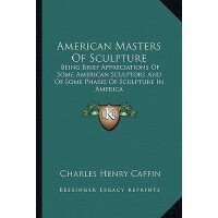 【预订】American Masters of Sculpture: Being Brief Appreciation