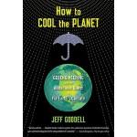 【预订】How to Cool the Planet: Geoengineering and the Audaciou