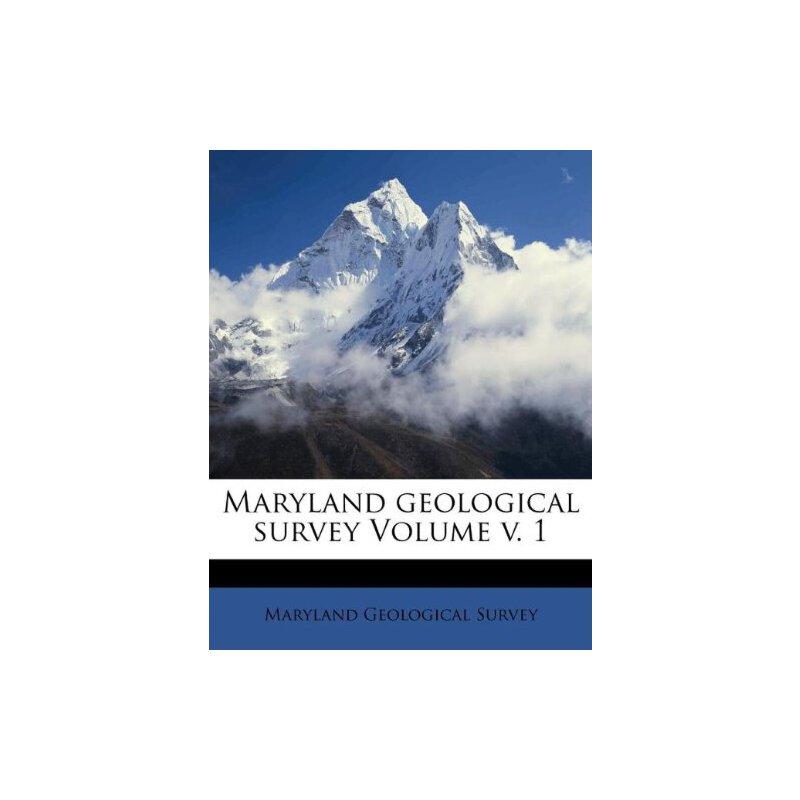 Maryland geological survey Volume v. 1 [ISBN: 978-1247813097] 美国发货无法退货,约五到八周到货