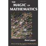 The Magic of Mathematics: Discovering the Spell of Mathemat