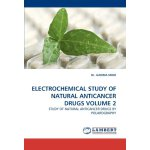 ELECTROCHEMICAL STUDY OF NATURAL ANTICANCER DRUGS VOLUME 2: