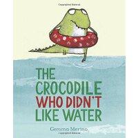 【预订】The Crocodile Who Didn't Like Water
