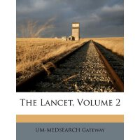 The Lancet, Volume 2 [ISBN: 978-1248034767]