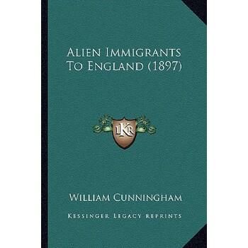 【预订】Alien Immigrants to England (1897) 9781164562856 美国库房发货,通常付款后3-5周到货!