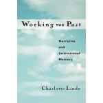 【预订】Working the Past: Narrative and Institutional Memory