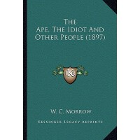 【预订】The Ape, the Idiot and Other People (1897) 978116394486