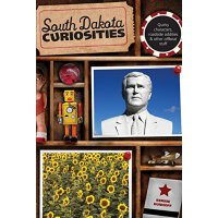 South Dakota Curiosities: Quirky Characters, Roadside Oddit