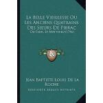 【预订】La Belle Vieillesse Ou Les Anciens Quatrains Des Sieurs