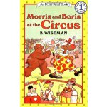 I Can Read Level 1 Morris and Boris at the Circus ISBN: 978
