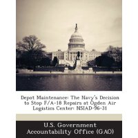 Depot Maintenance: The Navy's Decision to Stop F/A-18 Repai