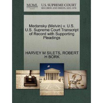 Medansky (Melvin) v. U.S. U.S. Supreme Court Tran****** of Record with Supporting Pleadings [ISBN: 978-1270566809] 美国发货无法退货,约五到八周到货