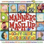 【预订】Manners MASH-Up: A Goofy Guide to Good Behavior: A Goof