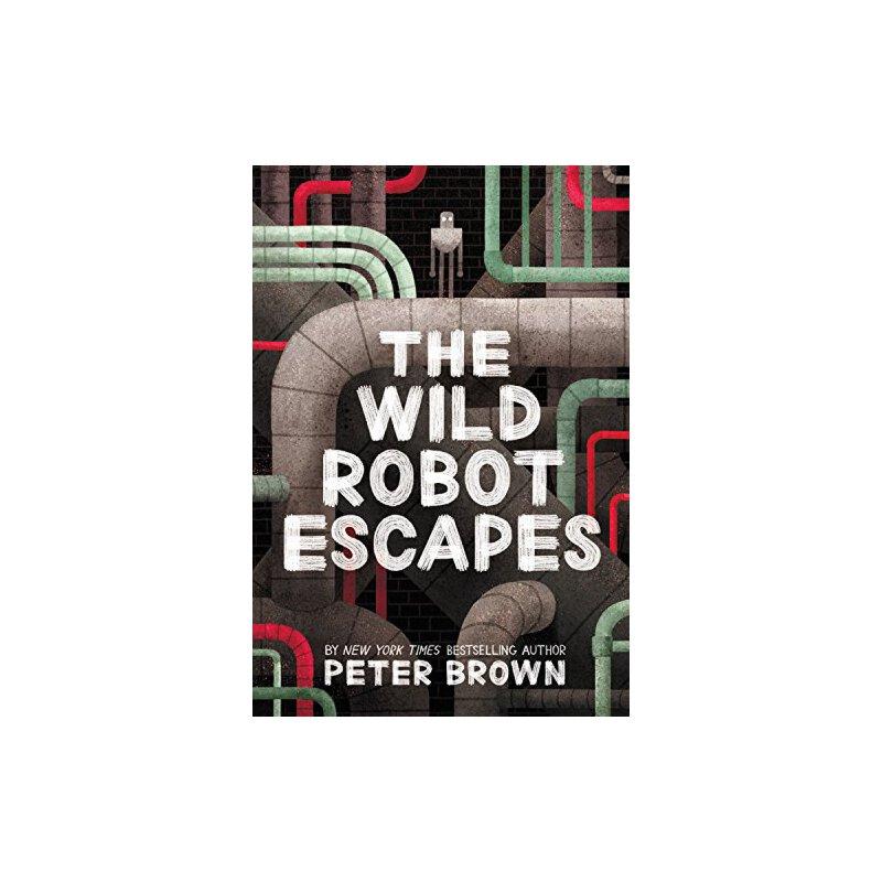 【现货】英文原版 疯狂机器人逃跑了 The Wild Robot Escapes 精装 9780316382045 冒险小说 8-11岁青少小说 假期读物 纽约时报畅销书 国营进口!品质保证!