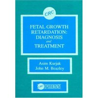 Fetal Growth Retardation: Diagnosis and Treatment [ISBN: 97