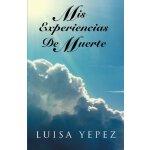 Mis Experiencias de Muerte (Spanish Edition) [ISBN: 978-146