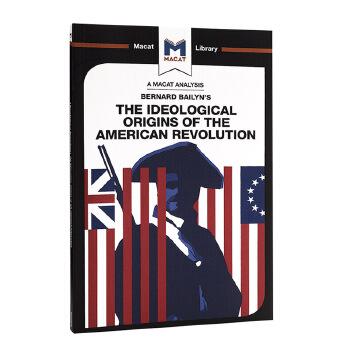 【中商原版】美国革命的思想起源 MACAT解读系列 英文原版 The Ideological Origins of the American Revolution