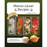 Matza Lazar Recipes--Everything and More [ISBN: 978-0986535