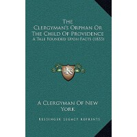 【预订】The Clergyman's Orphan or the Child of Providence: A Ta