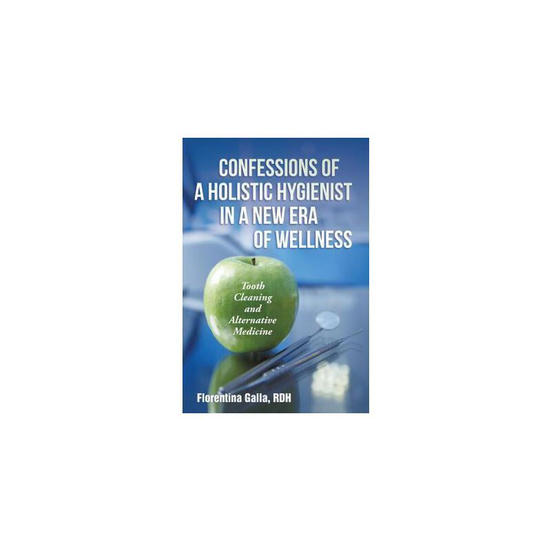 【预订】Confessions of a Holistic Hygienist in a New Era of Wellness: Tooth Cleaning and Alternative Medicine 预订商品,需要1-3个月发货,非质量问题不接受退换货。