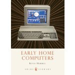 Early Home Computers (Shire Library) [ISBN: 978-0747812166]