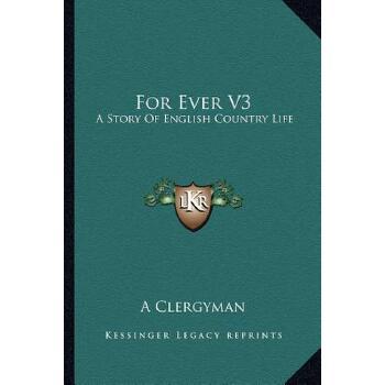【预订】For Ever V3: A Story of English Country Life 9781163276594 美国库房发货,通常付款后3-5周到货!