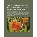 The butterflies of the eastern United States and Canada Vol