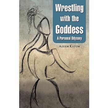 【预订】Wrestling with the Goddess 9780595719570 美国库房发货,通常付款后3-5周到货!