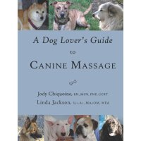 A Dog Lover's Guide to Canine Massage [ISBN: 978-0972919173