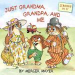 【预订】Just Grandma, Grandpa, and Me (Little Critter)