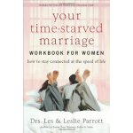 Your Time-Starved Marriage Workbook for Women: How to Stay