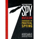 INTL SPY MUSEUM HDBK PRACL SPY(ISBN=9780792267959) 英文原版