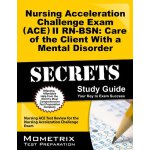 Nursing Acceleration Challenge Exam (ACE) II RN-BSN: Care o