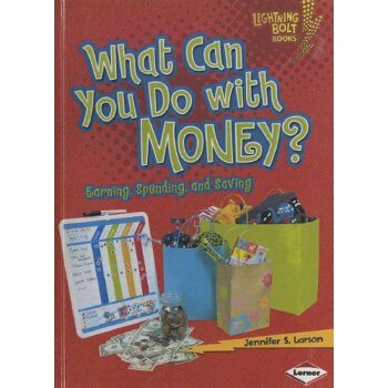 What Can You Do With Money?: Earning, Spending, And Saving (Turtleback School & Library Binding Edition) (Lightning Bolt Books: Exploring Economics) [ISBN: 978-0606253178] 美国发货无法退货,约五到八周到货