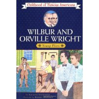 Wilbur and Orville Wright: Young Fliers (Childhood of Famou